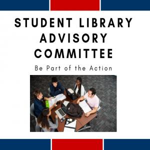 Student Library Advisory Committee flyer